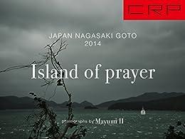 [イイマユミ]のCRP JAPAN NAGASAKI GOTO 2014: Island of prayer