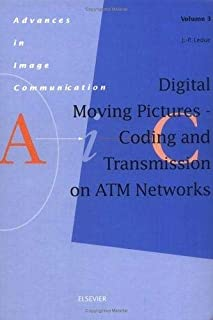 Digital Moving Pictures - Coding and Transmission on ATM Networks (Volume 3)
