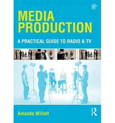 Compare Textbook Prices for Media Production: A Practical Guide to Radio & TV Paperback - Common  ISBN 0884368856628 by By (author) Amanda Willett