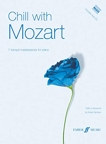 Chill With Mozart: Including Naxos Cd: (Piano) (Faber Edition: Chill With)