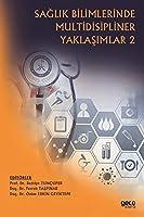 Saglik Bilimlerinde Multidisipliner Yaklasimlar 2