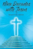 Nine Decades with Jesus: My Dyslexic Daddy, Sweet Swiss