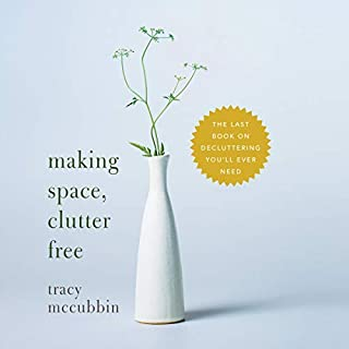 Making Space, Clutter Free audiobook cover art