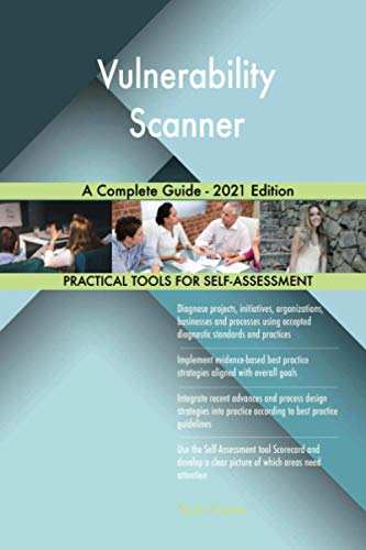 Vulnerability Scanner A Complete Guide - 2021 Edition