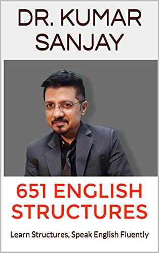 651 ENGLISH STRUCTURES: Learn Structures, Speak English Fluently (English Edition)
