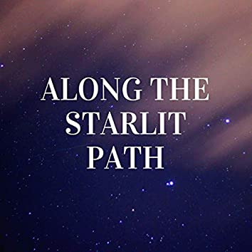 Along the Starlit Path