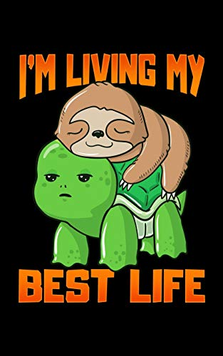 "I'm Living My Best Life: Sloth & Turtle I'm Living My Best Life Adorable 2020 Pocket Sized Weekly Planner & Gratitude Journal (53 Pages, 5"" x 8"") - ... - Small Fit For Purses, Backpacks & Pockets"