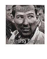 Stirling Moss: It's Dusty in Hell!