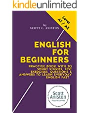 English for Beginners: Practice Book with 20 Short Stories, Test Exercises, Questions & Answers to Learn Everyday English Fast