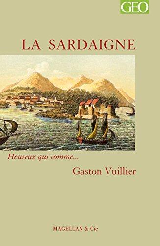 La Sardaigne: Heureux qui comme… Gaston Vuillier (French Edition)