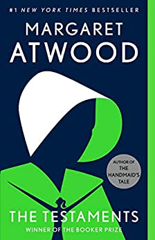 The Testaments: A Novel by [Margaret Atwood]