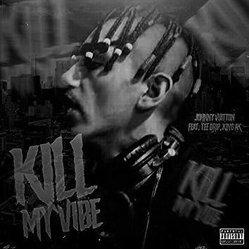Kill My Vibe
