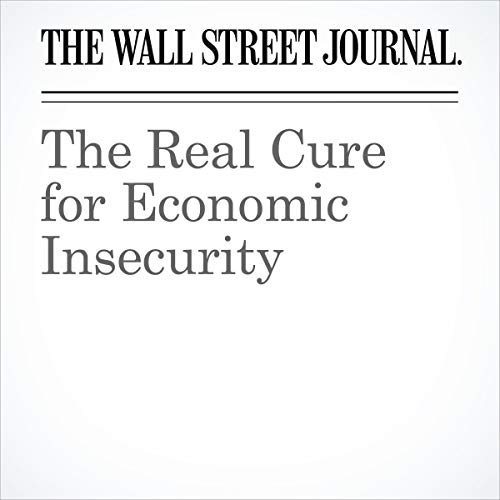 The Real Cure for Economic Insecurity audiobook cover art