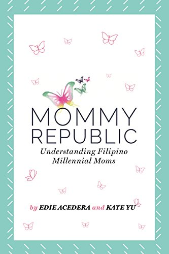 Mommy Republic: Understanding Filipino Millennial Moms (English Edition)