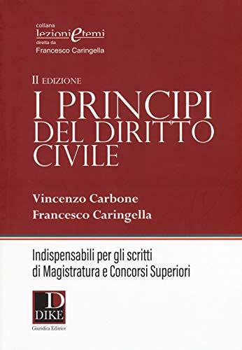 I principi del diritto civile. Indispensabili per gli scritti di magistratura e concorsi superiori