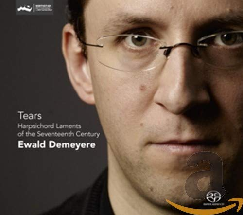 Tears: Harpsichord Laments from the Seventeenth Ce