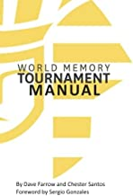 World Memory Tournament Manual: The Official Manual for Training, Hosting and Running Memory Clubs and Tournaments in the WMTF league (The Official Memory Tournament Manual)