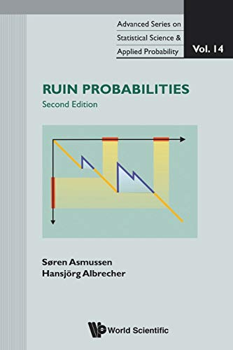 Ruin Probabilities (2Nd Edition) (Advanced Series on Statistical Science & Applied Probability, Band 14)