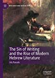 The Sin of Writing and the Rise of Modern Hebrew Literature (New Directions in Book History)