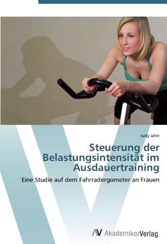 Steuerung der Belastungsintensität im Ausdauertraining: Eine Studie auf dem Fahrradergometer an Frauen