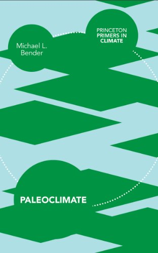 Paleoclimate (Princeton Primers in Climate Book 10)