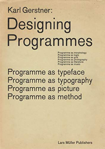 Designing Programmes: Programme as Typeface, Typography, Picture, Method