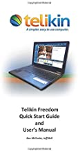 Telikin Freedom Quick Start Guide and User's Manual: HP Version
