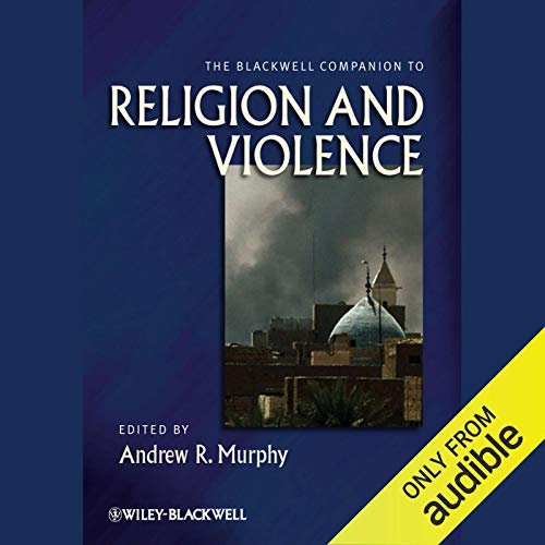 The Blackwell Companion to Religion and Violence audiobook cover art