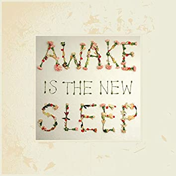 Awake Is the New Sleep: 10th Anniversary Deluxe Edition