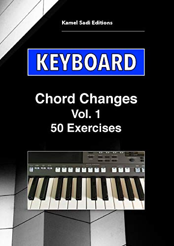 Keyboard Chord Changes: 50 Exercises (English Edition)