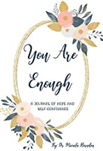 You Are  Enough: A Journal of Hope and Self-Confidence