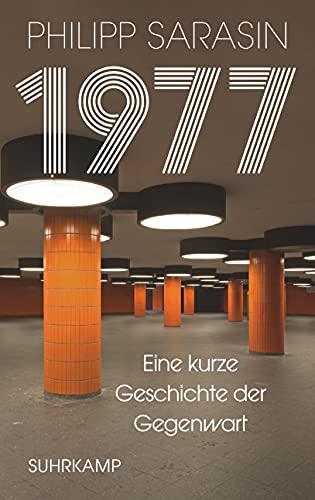 1977: Eine kurze Geschichte der Gegenwart