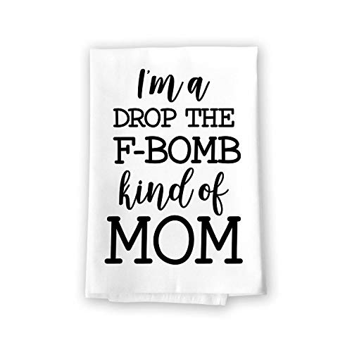 Honey Dew Gifts Funny Inappropriate Dish Towels with Sayings, I'm a Drop The F-Bomb Kind of Mom, Flour Sack Towel, 27 inch by 27 inch, 100% Cotton, Multi-Purpose Towel, Home and Kitchen Decor