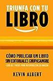 Cómo publicar un libro sin editoriales chupasangre: Guía de 7 pasos para autopublicar en Amazon