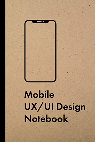 Mobile UX/UI Design Notebook: User Experience & Interface Designer Sketchbook with Dotted Grid Templates