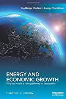 Energy and Economic Growth (Routledge Studies in Energy Transitions)