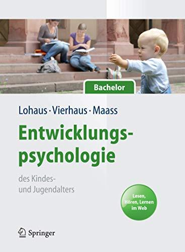 Entwicklungspsychologie des Kindes- und Jugendalters für Bachelor. Lesen, Hören, Lernen im Web (Lehrbuch mit Online-Materialien) (Springer-Lehrbuch)