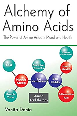 Alchemy of Amino Acids: The Power of Amino Acids in Mood and Health (1)