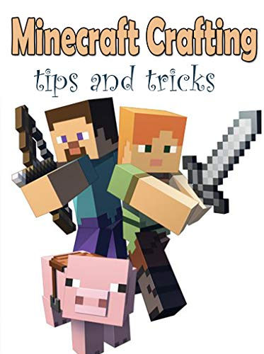 Minecraft Crafting Guide - The Ultimate Minecraft Beginners Guide (English Edition)