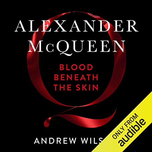 Alexander McQueen: Blood Beneath the Skin cover art