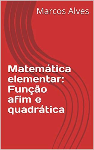 Matemática elementar: Funções afim e quadrática