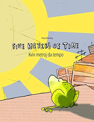 Five Meters of Time/Kvin metroj da tempo: Children's Picture Book English-Esperanto (Bilingual Edition/Dual Language) (Bilingual Picture Book Series: ... Dual Language with English as Main Language) (Paperback)