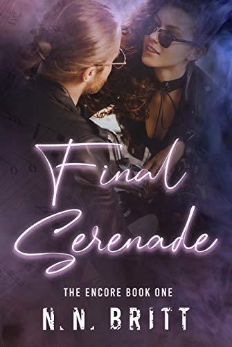 Final Serenade (The Encore Book 1) by [N. N. Britt]
