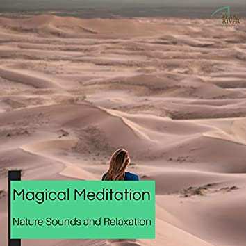 Magical Meditation - Nature Sounds And Relaxation