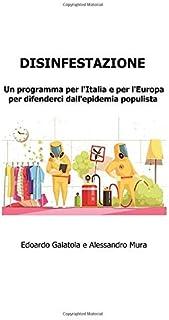 Disinfestazione: Un programma per l'Italia e per l'Europa per difenderci dall'epidemia populista