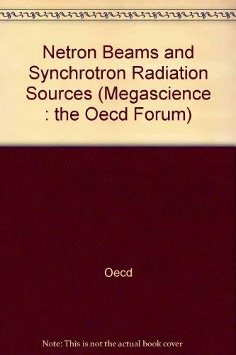 Neutron Beams and Synchrotron Radiation Sources (Megascience : The Oecd Forum)