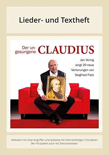 Der ungesungene Claudius - Jan Vering singt 20 neue Vertonungen von Siegfried Fietz: Lieder- und Textheft: 36 Seiten · A4 Heft · Melodien und Text mit ... und Chorbearbeitungen und Instrumentalstimmen