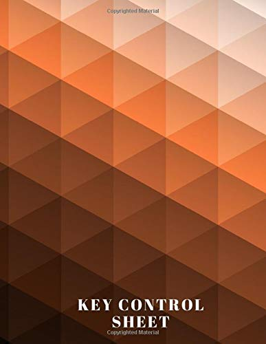 Key Control Sheet: Large Key Access Control Management Logbook, Checkout System Log Sign In and Out Sheet Register Journal, Inventory Organizer Note ... 120 pages (Key Control Logbook, Band 49)