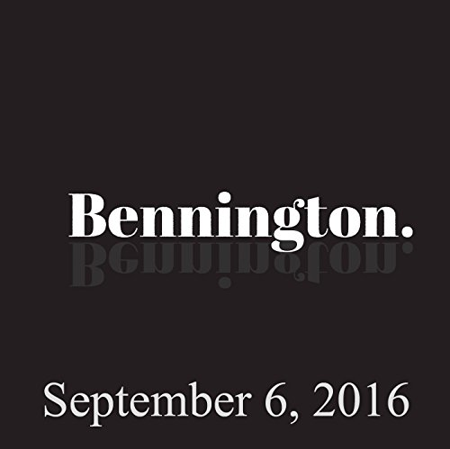 Bennington Archive, September 6, 2016 audiobook cover art
