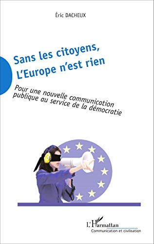 Sans les citoyens, l'Europe n'est rien